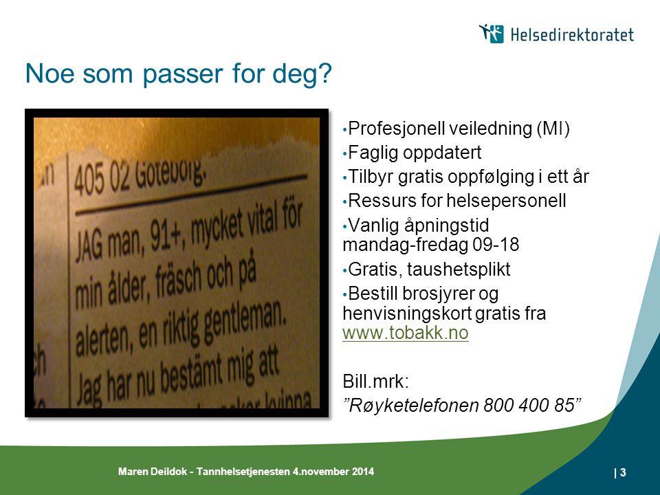 E-helse i Norge 2014 Maren Deildok - Tannhelsetjenesten 4.november 2014   4 www.ehin.no