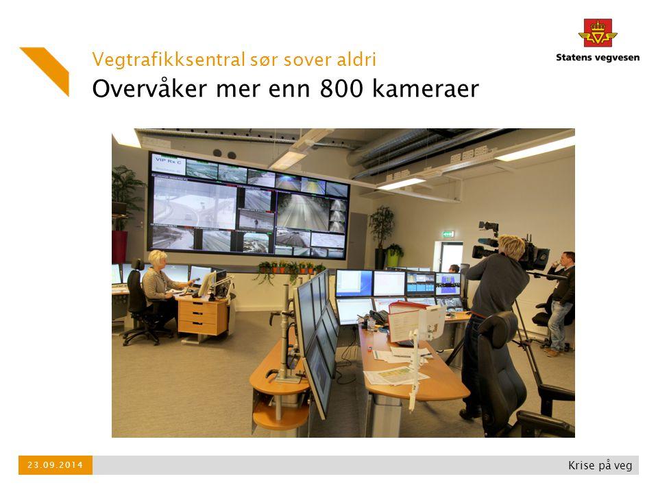 Overvåker mer enn 800 kameraer Vegtrafikksentral sør sover aldri Krise på veg 23.09.2014