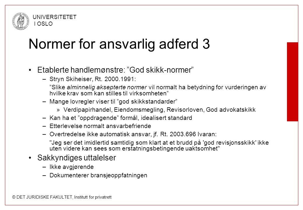"""© DET JURIDISKE FAKULTET, Institutt for privatrett UNIVERSITETET I OSLO Normer for ansvarlig adferd 3 Etablerte handlemønstre: """"God skikk-normer"""" –Str"""