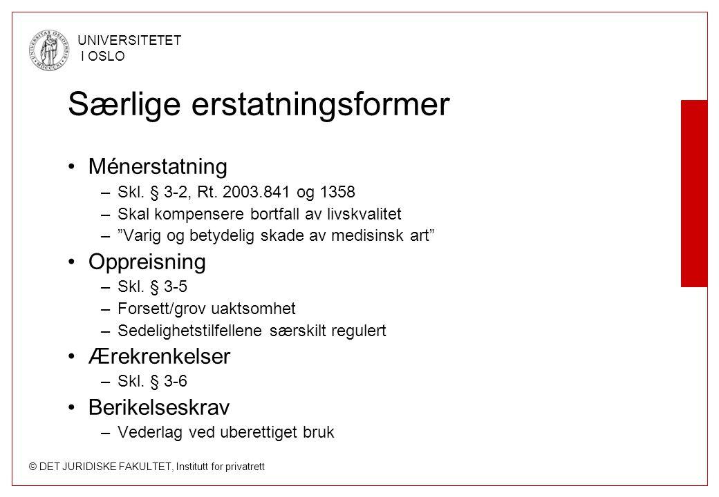 © DET JURIDISKE FAKULTET, Institutt for privatrett UNIVERSITETET I OSLO Særlige erstatningsformer Ménerstatning –Skl. § 3-2, Rt. 2003.841 og 1358 –Ska