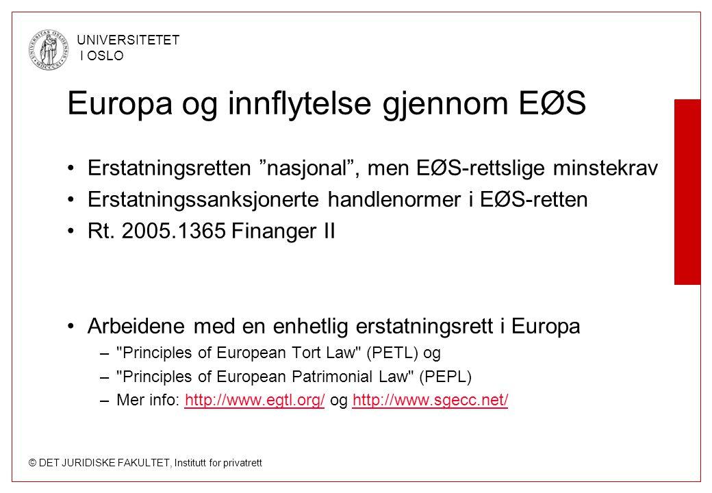 """© DET JURIDISKE FAKULTET, Institutt for privatrett UNIVERSITETET I OSLO Europa og innflytelse gjennom EØS Erstatningsretten """"nasjonal"""", men EØS-rettsl"""