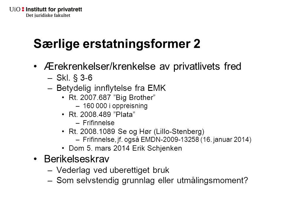 "Særlige erstatningsformer 2 Ærekrenkelser/krenkelse av privatlivets fred –Skl. § 3-6 –Betydelig innflytelse fra EMK Rt. 2007.687 ""Big Brother"" –160 00"