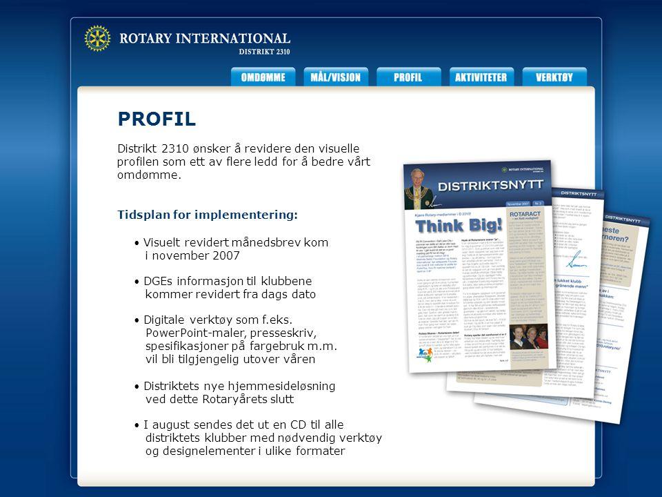 PROFIL Distrikt 2310 ønsker å revidere den visuelle profilen som ett av flere ledd for å bedre vårt omdømme. Visuelt revidert månedsbrev kom i novembe