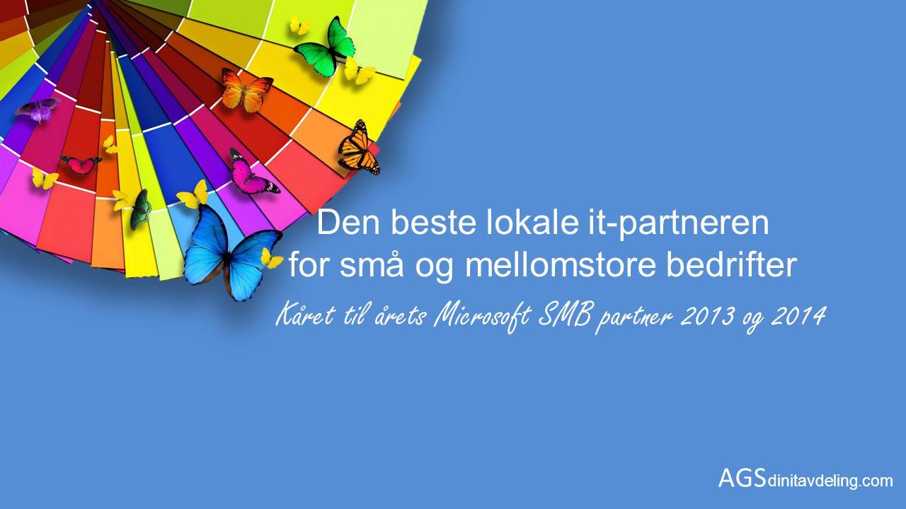Den beste lokale it-partneren for små og mellomstore bedrifter Kåret til årets Microsoft SMB partner 2013 og 2014 AGS dinitavdeling.com