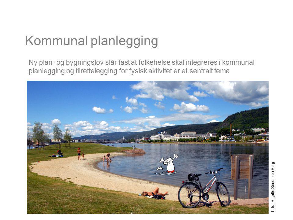 Kommunal planlegging Ny plan- og bygningslov slår fast at folkehelse skal integreres i kommunal planlegging og tilrettelegging for fysisk aktivitet er