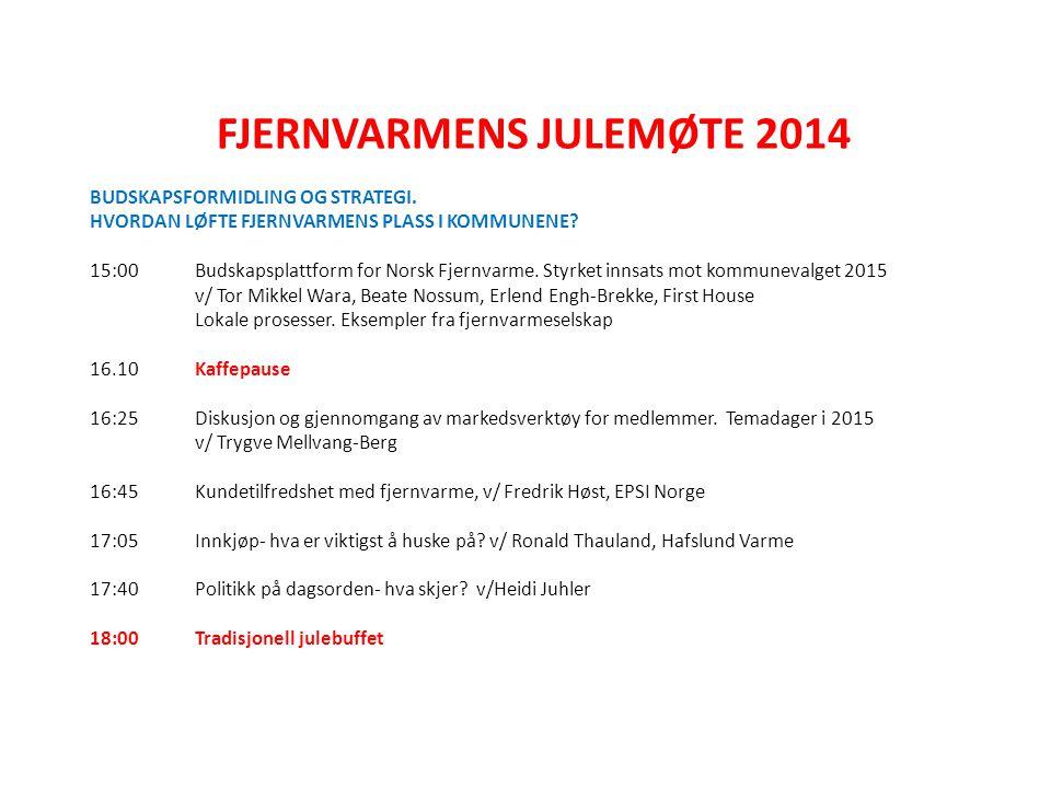 FJERNVARMENS JULEMØTE 2014 BUDSKAPSFORMIDLING OG STRATEGI.
