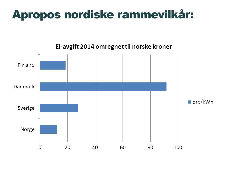 Apropos nordiske rammevilkår:
