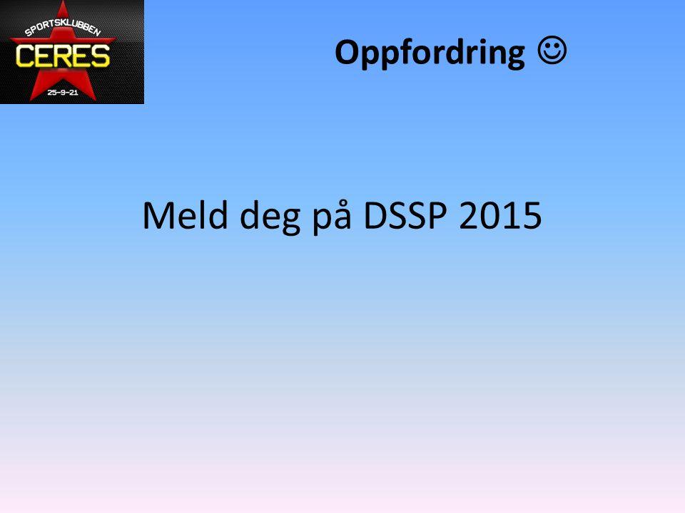 Meld deg på DSSP 2015 Oppfordring