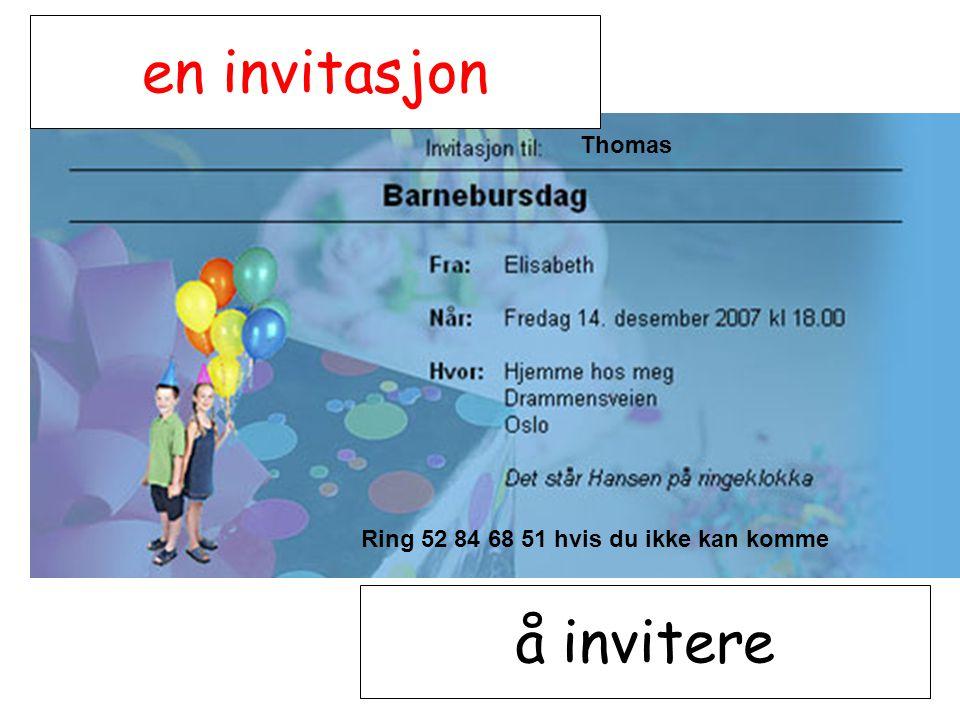 en invitasjon å invitere Ring 52 84 68 51 hvis du ikke kan komme Thomas