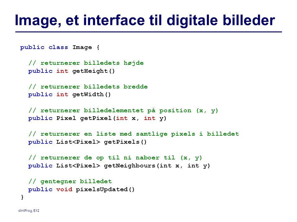 Invert, Javakode for ( Pixel p : image.getPixels() ) { int oldValue = p.getValue(); int newValue; newValue = 255 – oldValue; p.setPixel(newValue); } image p dIntProg, E12