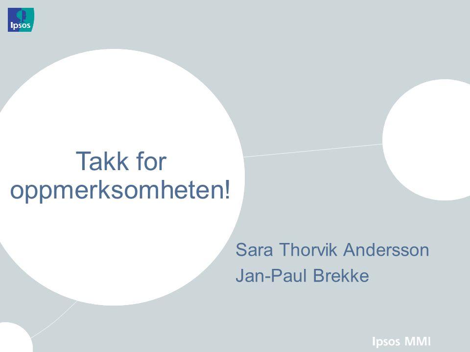 Sara Thorvik Andersson Jan-Paul Brekke Takk for oppmerksomheten!