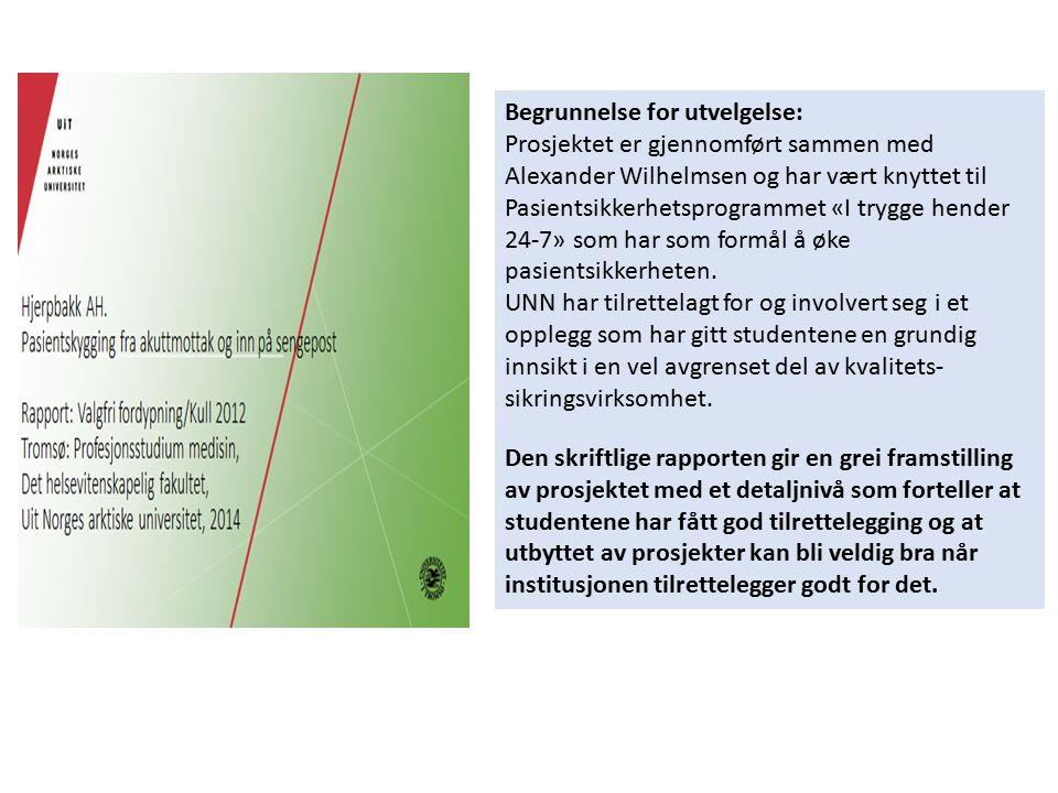 Begrunnelse for utvelgelse: Prosjektet er gjennomført sammen med Alexander Wilhelmsen og har vært knyttet til Pasientsikkerhetsprogrammet «I trygge he