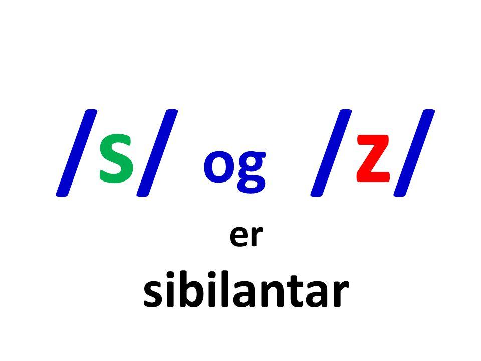 The snakes' S song Grøn s blir uttalt /s/, raud s blir uttalt /z/.