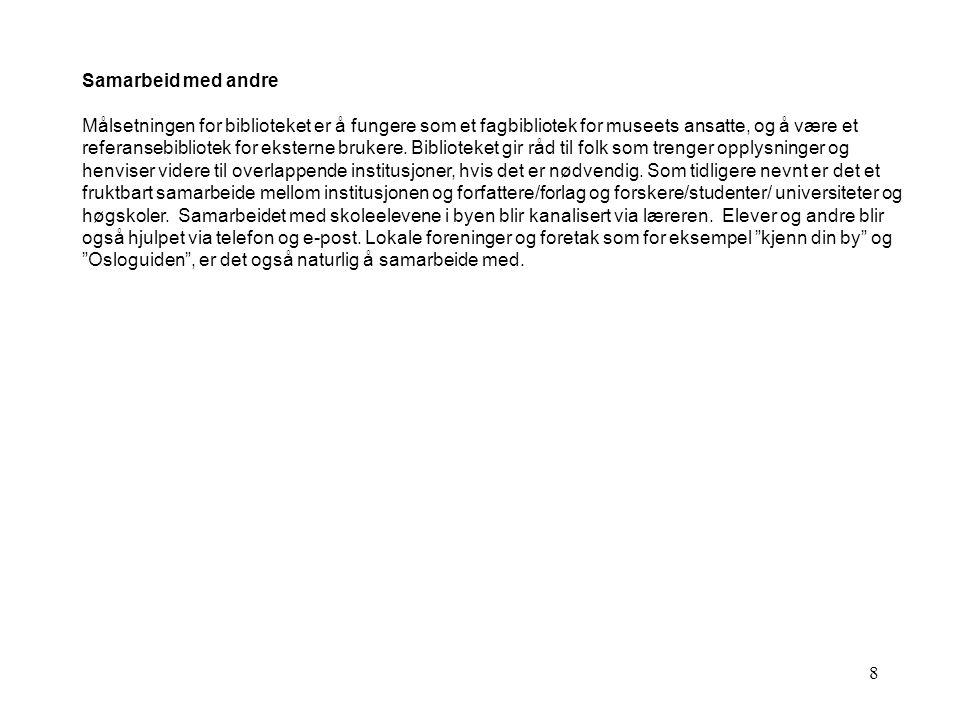 9 Forslag til nettsted Biblioteket på Oslo Bymuseum er lite med bare en ansatt.