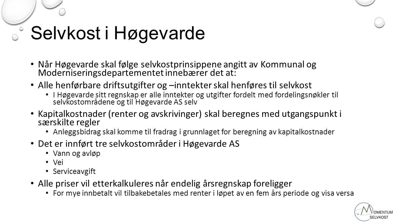 Selvkost i Høgevarde Når Høgevarde skal følge selvkostprinsippene angitt av Kommunal og Moderniseringsdepartementet innebærer det at: Alle henførbare