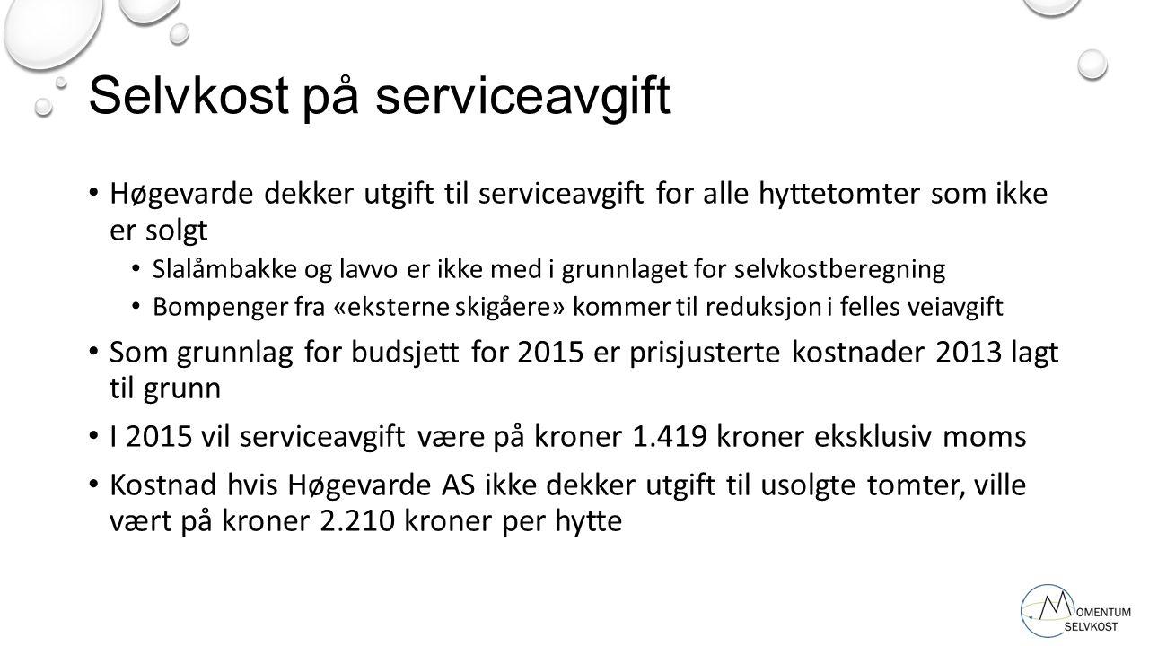 Selvkost på serviceavgift Høgevarde dekker utgift til serviceavgift for alle hyttetomter som ikke er solgt Slalåmbakke og lavvo er ikke med i grunnlag