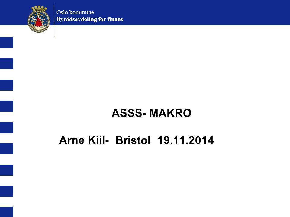 Oslo kommune Byrådsavdeling for finans ASSS- MAKRO Arne Kiil- Bristol 19.11.2014