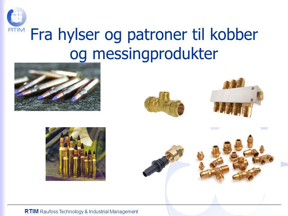 RTIM Raufoss Technology & Industrial Management Fra hylser og patroner til kobber og messingprodukter