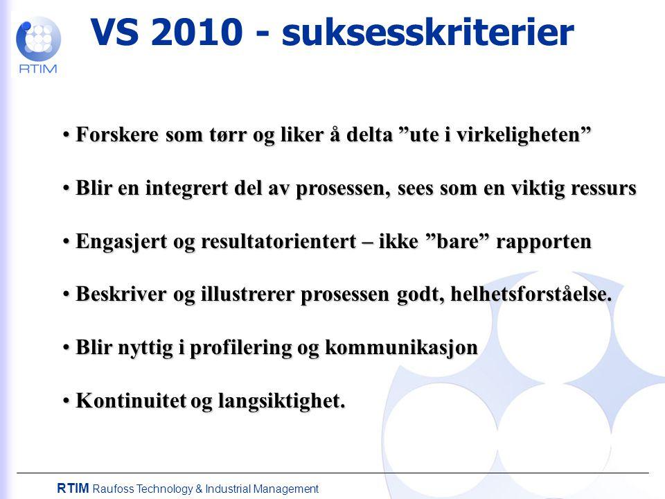 """RTIM Raufoss Technology & Industrial Management VS 2010 - suksesskriterier Forskere som tørr og liker å delta """"ute i virkeligheten"""" Forskere som tørr"""