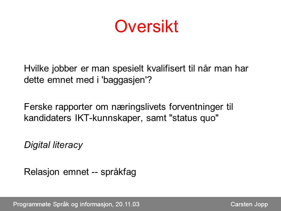 Ny rapport om IKT skills Programmøte Språk og informasjon, 20.11.03 Carsten Jopp 7 europ.