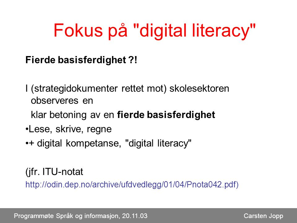 Fokus på digital literacy Fierde basisferdighet .