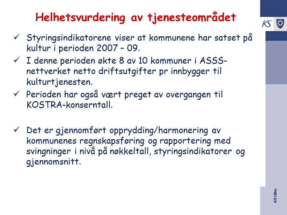 KS Utko Helhetsvurdering av tjenesteområdet Styringsindikatorene viser at kommunene har satset på kultur i perioden 2007 – 09. I denne perioden økte 8