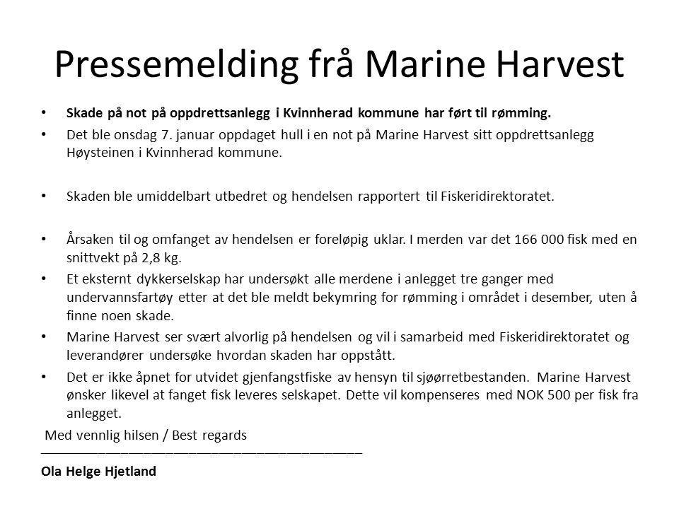 Pressemelding frå Marine Harvest Skade på not på oppdrettsanlegg i Kvinnherad kommune har ført til rømming. Det ble onsdag 7. januar oppdaget hull i e