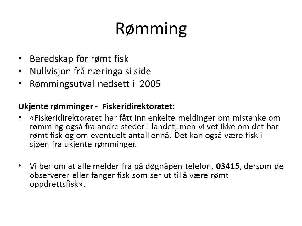Rømming Beredskap for rømt fisk Nullvisjon frå næringa si side Rømmingsutval nedsett i 2005 Ukjente rømminger - Fiskeridirektoratet: «Fiskeridirektora