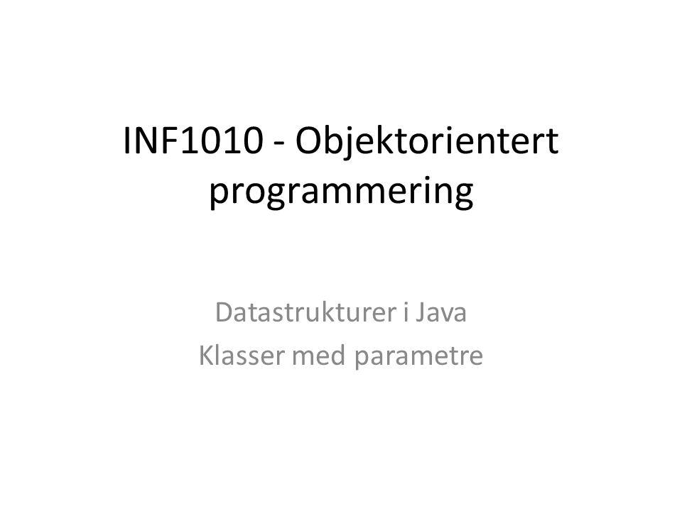 INF1010 - Objektorientert programmering Datastrukturer i Java Klasser med parametre