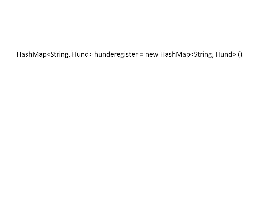HashMap hunderegister = new HashMap ()