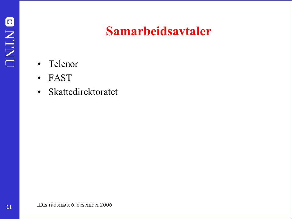 11 IDIs rådsmøte 6. desember 2006 Samarbeidsavtaler Telenor FAST Skattedirektoratet