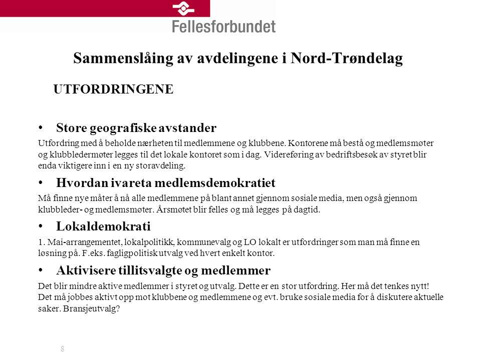 Sammenslåing av avdelingene i Nord-Trøndelag UTFORDRINGENE Store geografiske avstander Utfordring med å beholde nærheten til medlemmene og klubbene.