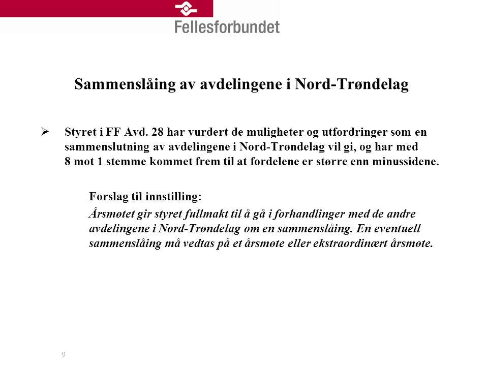 Sammenslåing av avdelingene i Nord-Trøndelag  Styret i FF Avd. 28 har vurdert de muligheter og utfordringer som en sammenslutning av avdelingene i No
