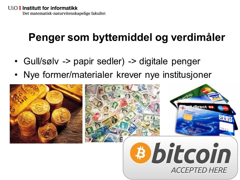 Penger som byttemiddel og verdimåler Gull/sølv -> papir sedler) -> digitale penger Nye former/materialer krever nye institusjoner 14