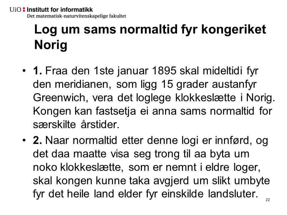 Log um sams normaltid fyr kongeriket Norig 1. Fraa den 1ste januar 1895 skal mideltidi fyr den meridianen, som ligg 15 grader austanfyr Greenwich, ver