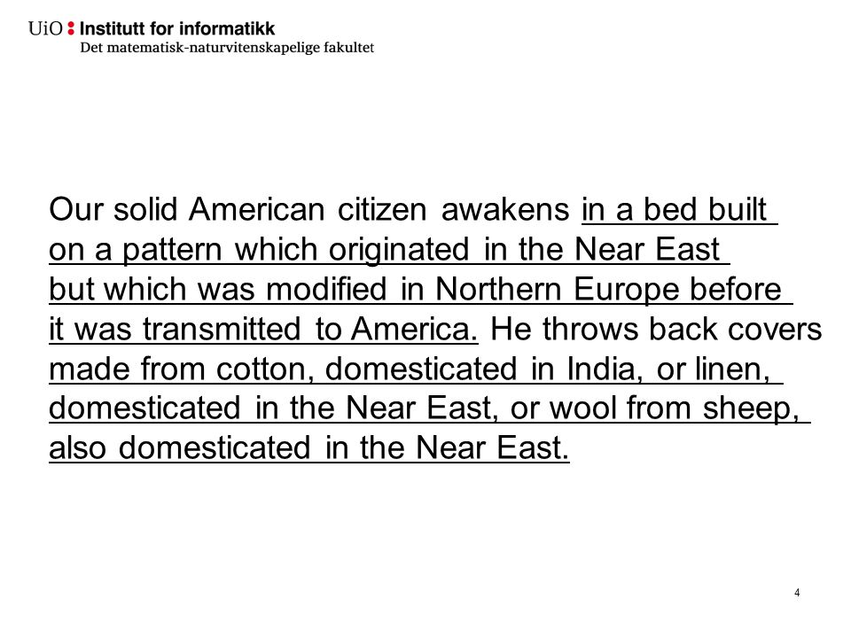 4 Our solid American citizen awakens in a bed built on a pattern which originated in the Near East but which was modified in Northern Europe before it