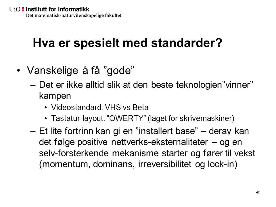 """Hva er spesielt med standarder? Vanskelige å få """"gode"""" –Det er ikke alltid slik at den beste teknologien""""vinner"""" kampen Videostandard: VHS vs Beta Tas"""