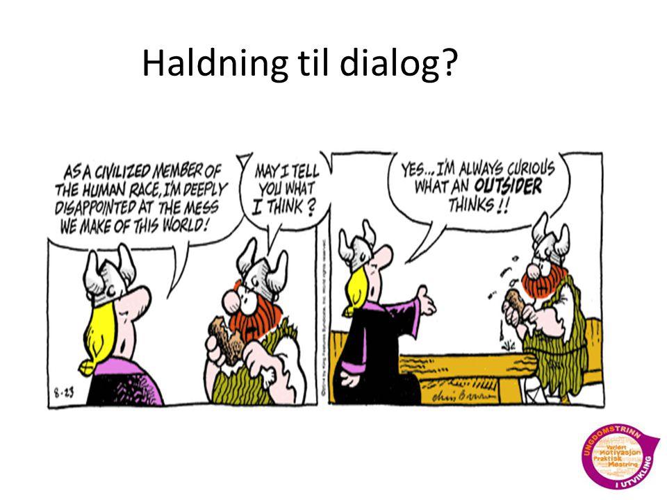 Haldning til dialog?