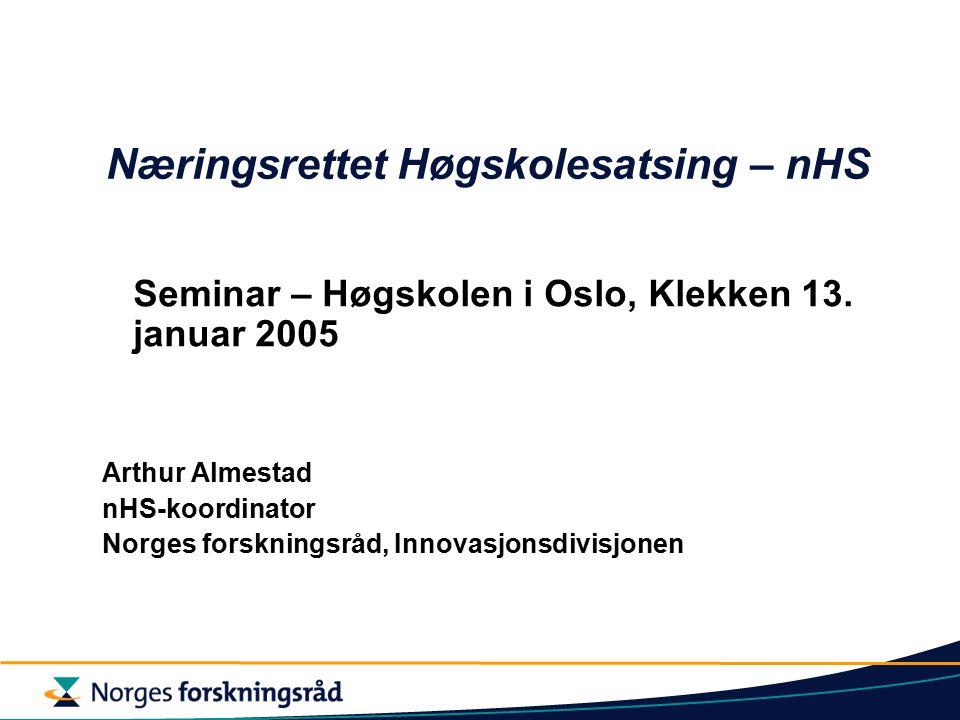 Næringsrettet Høgskolesatsing – nHS Seminar – Høgskolen i Oslo, Klekken 13.