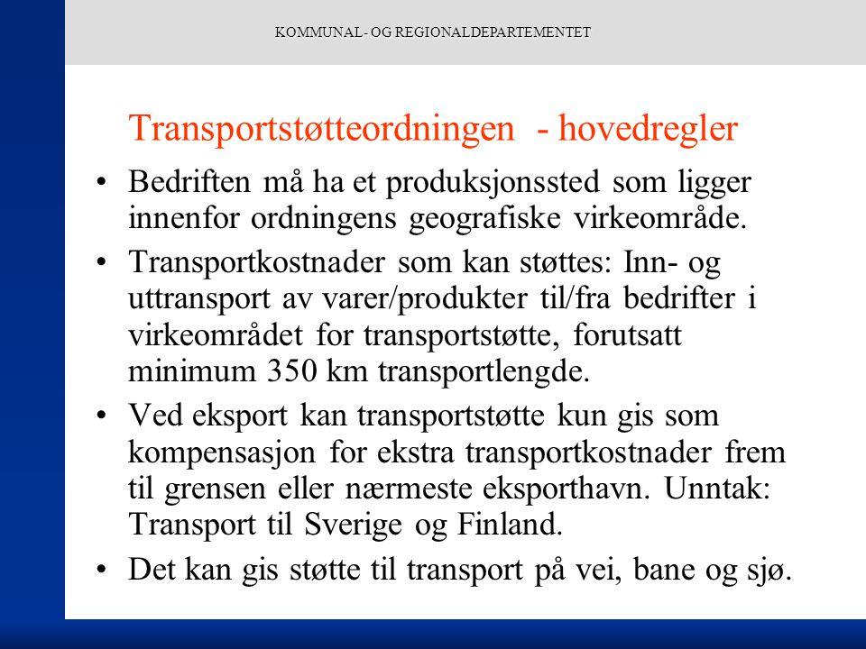 KOMMUNAL- OG REGIONALDEPARTEMENTET Transportstøtteordningen - hovedregler Bedriften må ha et produksjonssted som ligger innenfor ordningens geografisk