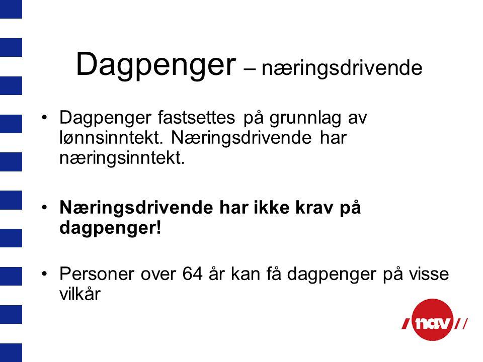 Dagpenger – næringsdrivende Dagpenger fastsettes på grunnlag av lønnsinntekt.