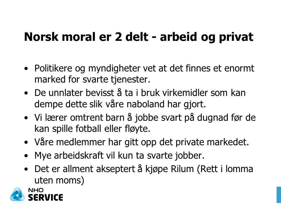 Norsk moral er 2 delt - arbeid og privat Politikere og myndigheter vet at det finnes et enormt marked for svarte tjenester.