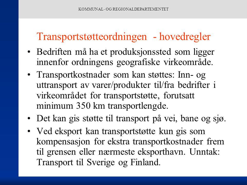 KOMMUNAL- OG REGIONALDEPARTEMENTET Transportstøtteordningen - hovedregler Bedriften må ha et produksjonssted som ligger innenfor ordningens geografiske virkeområde.