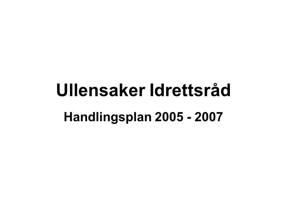 Ullensaker Idrettsråd Handlingsplan 2005 - 2007