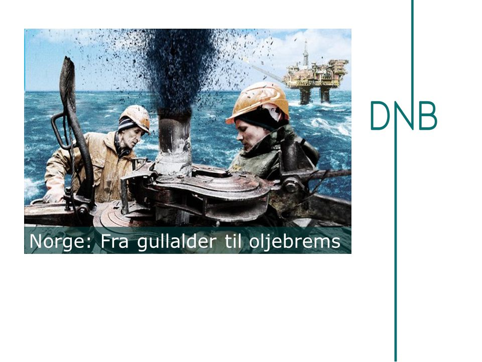 Norge: Fra gullalder til oljebrems