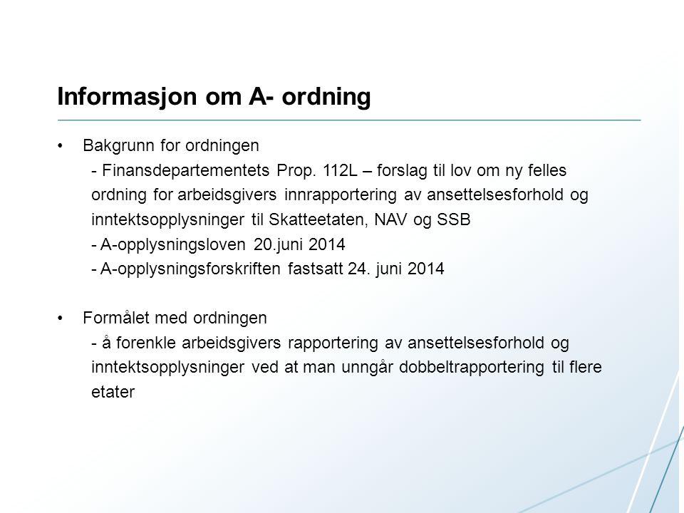 Informasjon om A- ordning Bakgrunn for ordningen - Finansdepartementets Prop.
