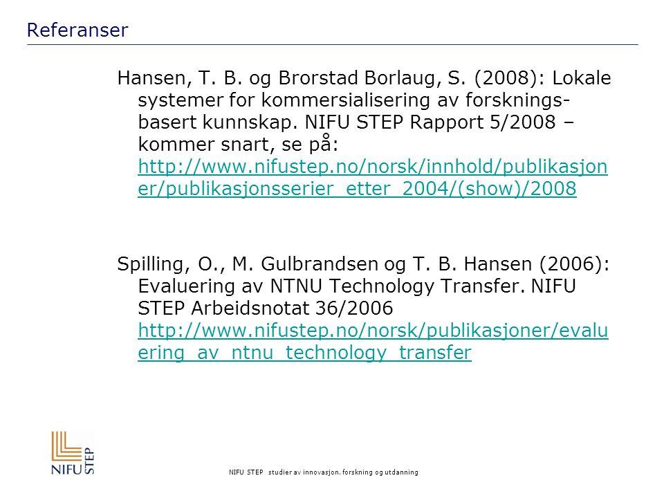 NIFU STEP studier av innovasjon, forskning og utdanning Referanser Hansen, T.