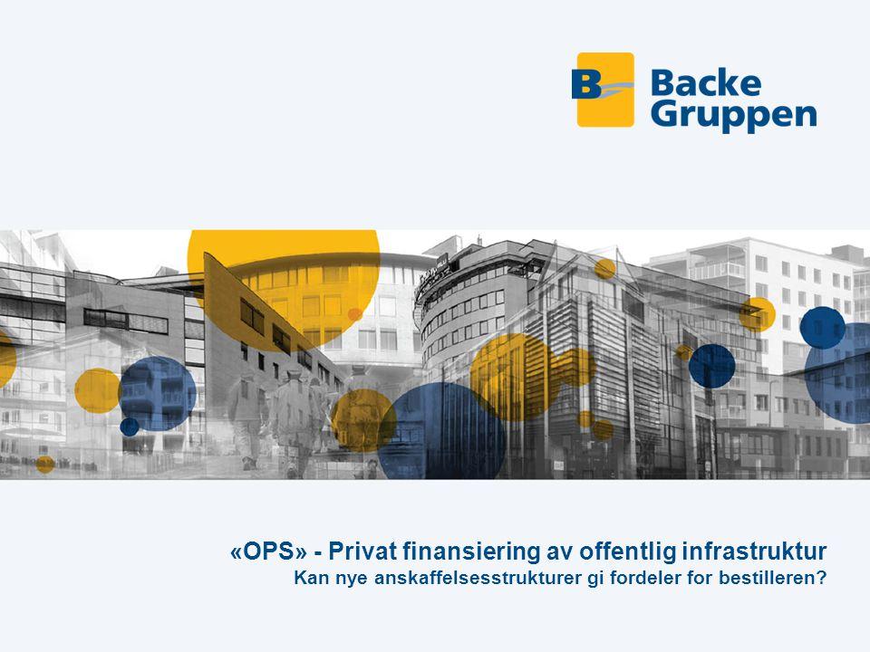 «OPS» - Privat finansiering av offentlig infrastruktur Kan nye anskaffelsesstrukturer gi fordeler for bestilleren?