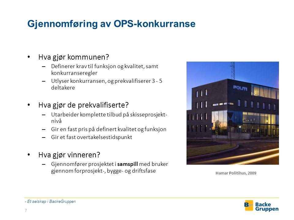 Kommunens medvirkning i OPS-prosjekter Forprosjektfase – Etter kontraktstildeling avholdes et oppstartsmøte for de parter som er berørt av prosessen; dvs.