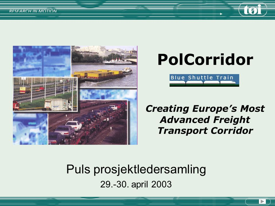 PolCorridor Creating Europe's Most Advanced Freight Transport Corridor Puls prosjektledersamling 29.-30.